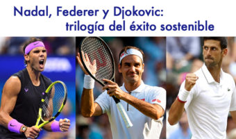 Nadal, Federer y Djokovic: trilogía del éxito sostenible