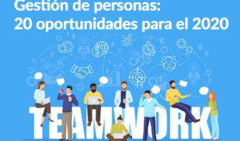 Gestión de personas: 20 oportunidades para el 2020