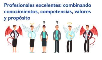 Profesionales excelentes: combinando conocimientos, competencias, valores y propósito