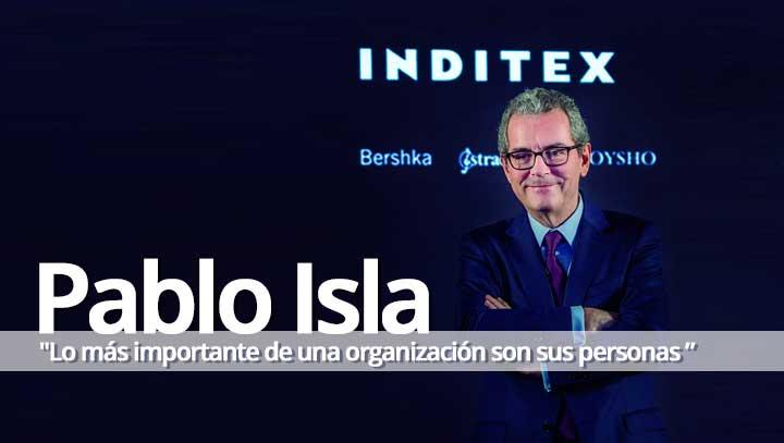 Pablo Isla: Lo más importante de una organización son sus personas